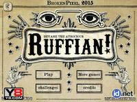 Ruffian!